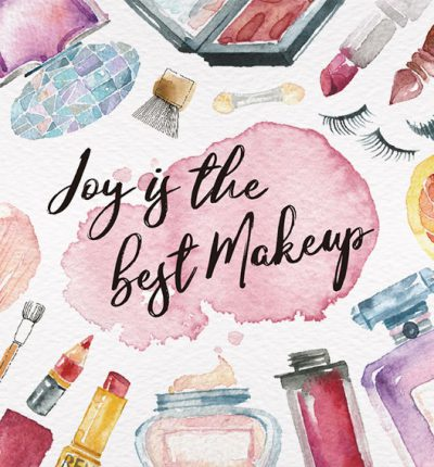 Joy is the best makeup